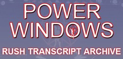 Power Windows Rush transcript archive