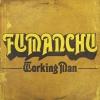 Fu Manchu - Working Man